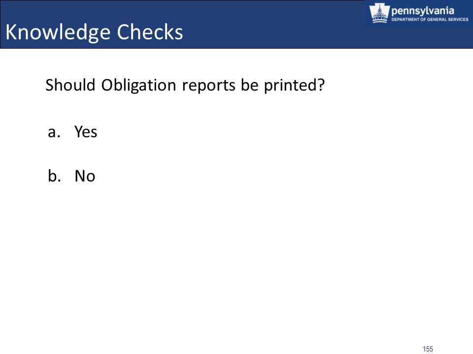Knowledge Checks Should Obligation reports be printed Yes No b. No
