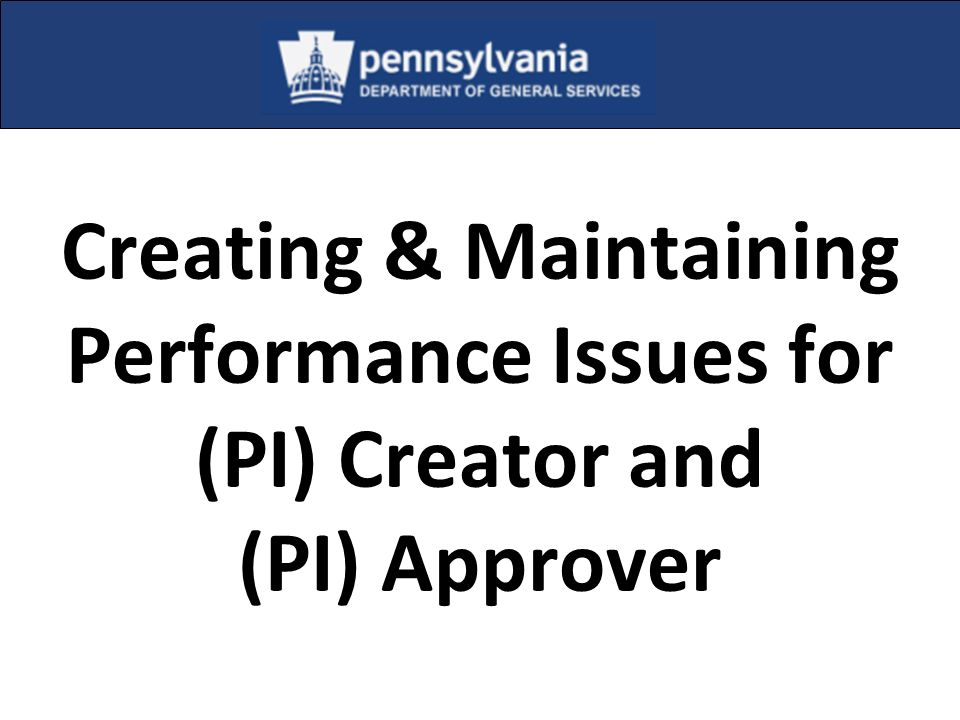 Creating & Maintaining Performance Issues for (PI) Creator and (PI) Approver