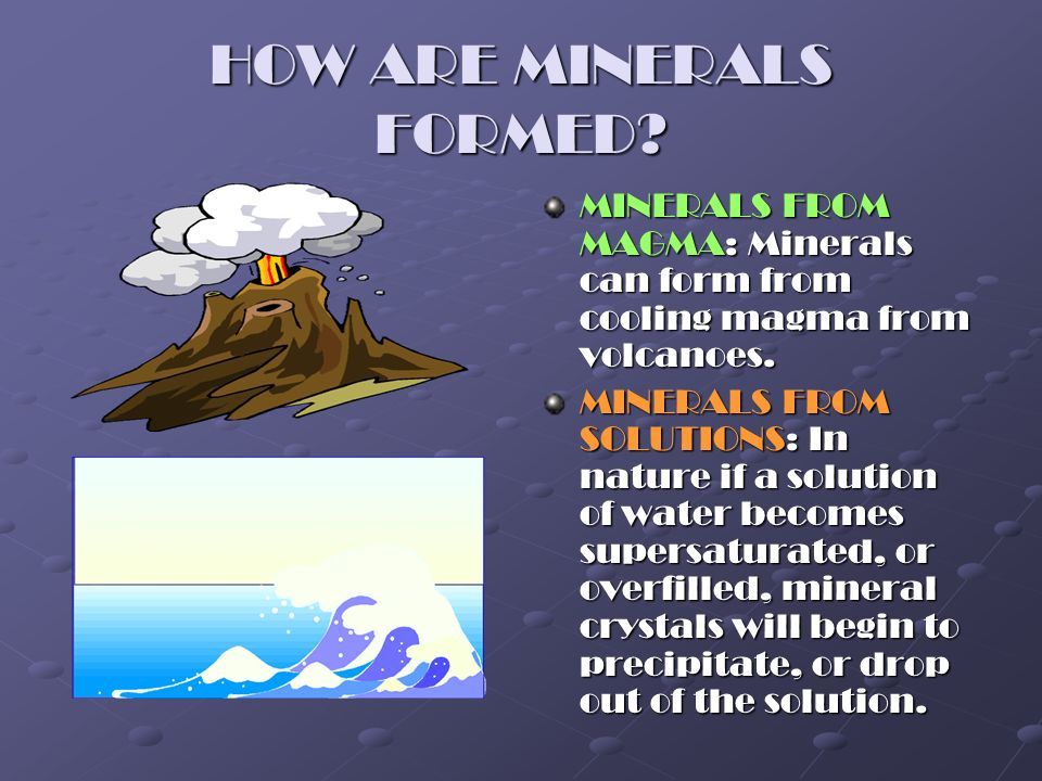HOW ARE MINERALS FORMED