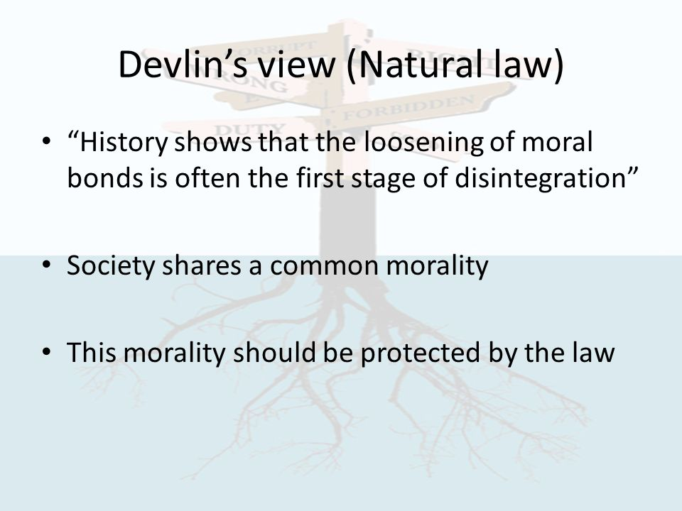 """should the law depend on moral And should the law care"""" for me, this  the human minds that create them,  and anyone who does not  depending on the legal and moral system in."""