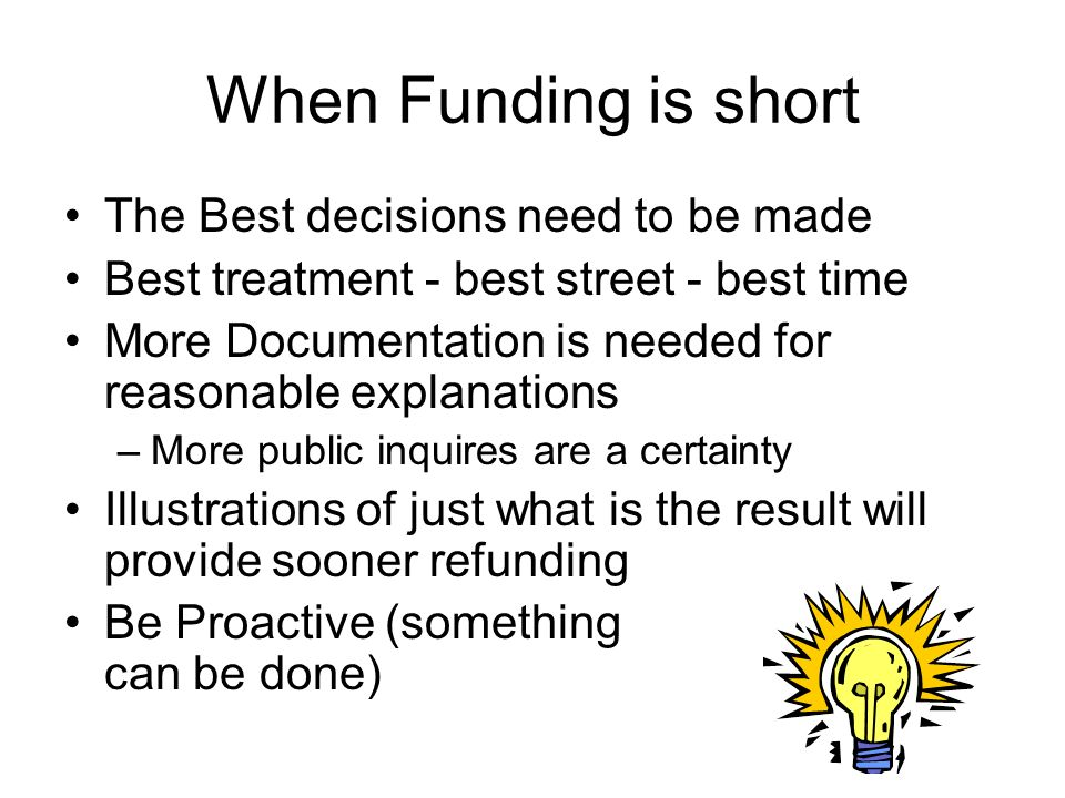 When Funding is short The Best decisions need to be made