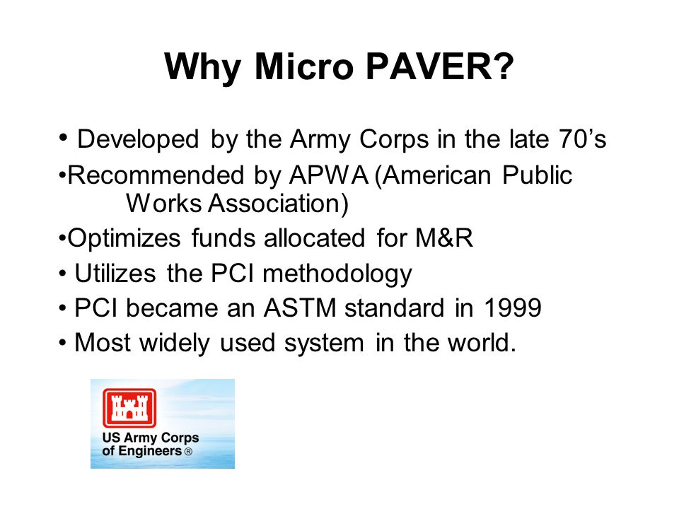 Why Micro PAVER Developed by the Army Corps in the late 70's