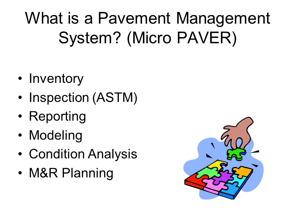 What is a Pavement Management System (Micro PAVER)