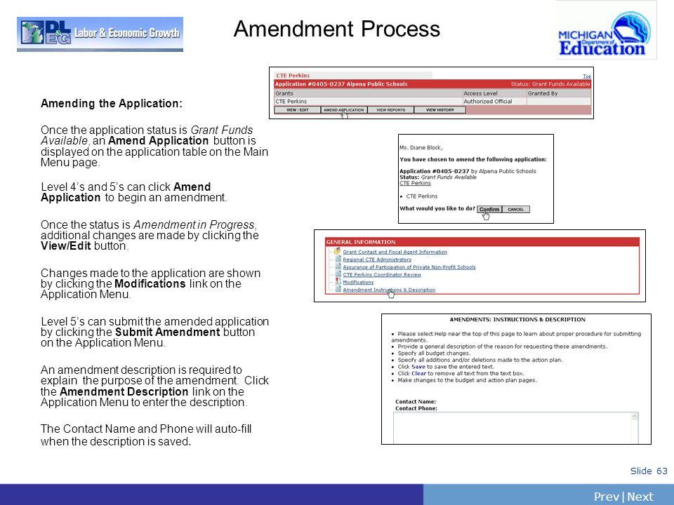 Amendment Process Amending the Application: