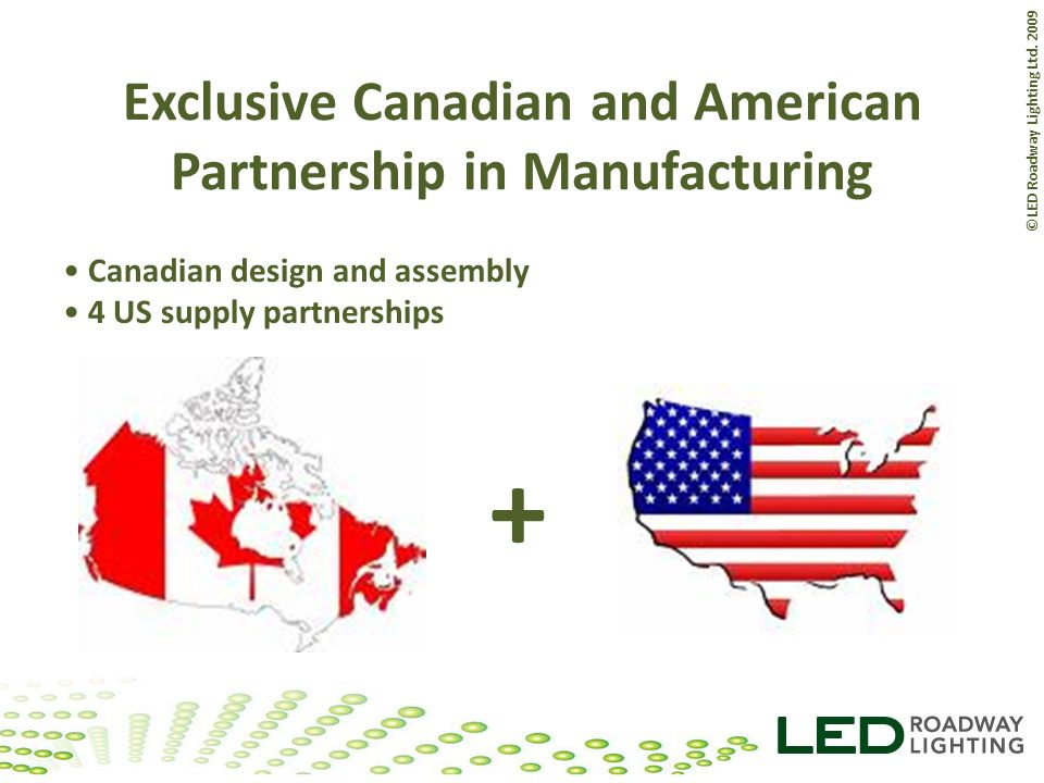 Exclusive Canadian and American Partnership in Manufacturing
