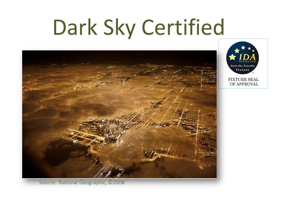 Dark Sky Certified Source: National Geographic, ©2008