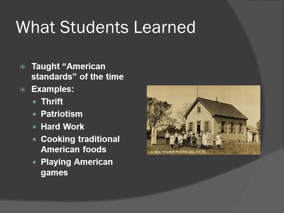 What Students Learned Taught American standards of the time
