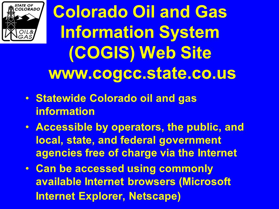 Colorado Oil and Gas Information System (COGIS) Web Site www. cogcc