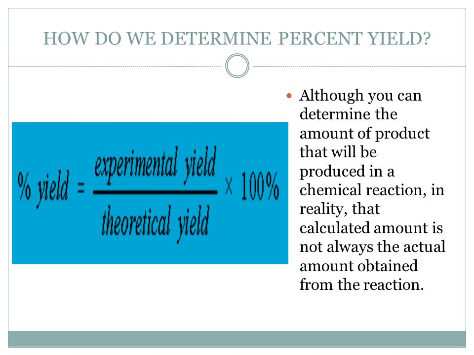 HOW DO WE DETERMINE PERCENT YIELD