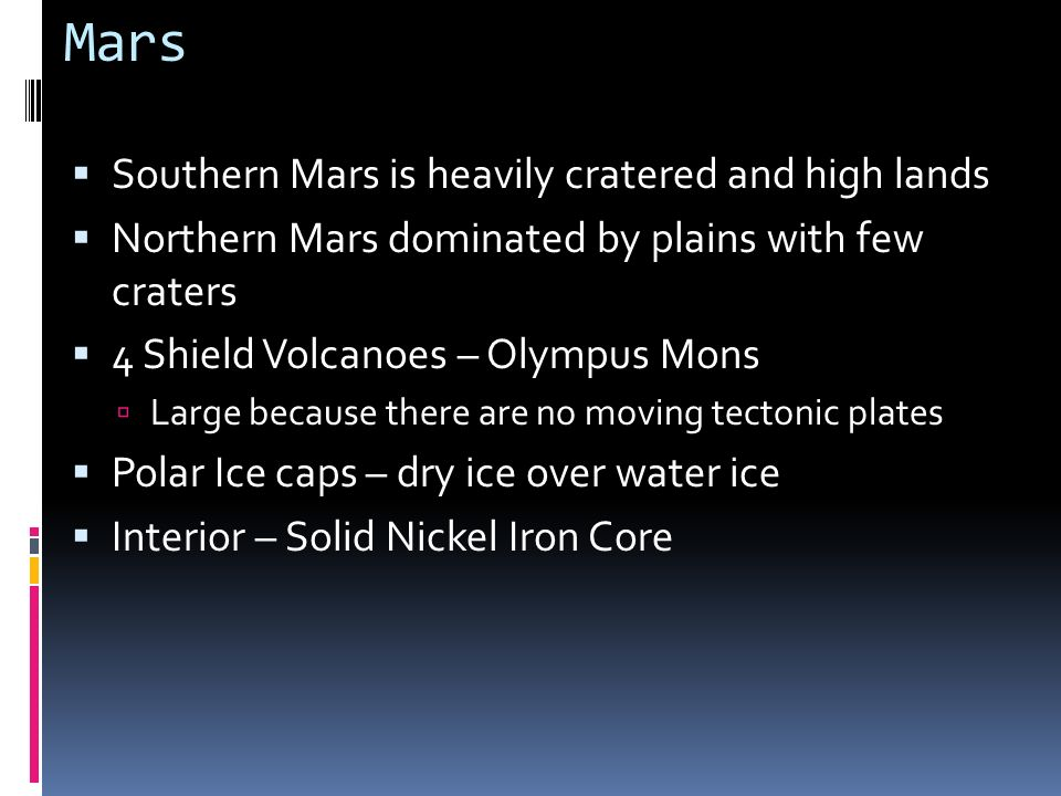 Mars Southern Mars is heavily cratered and high lands