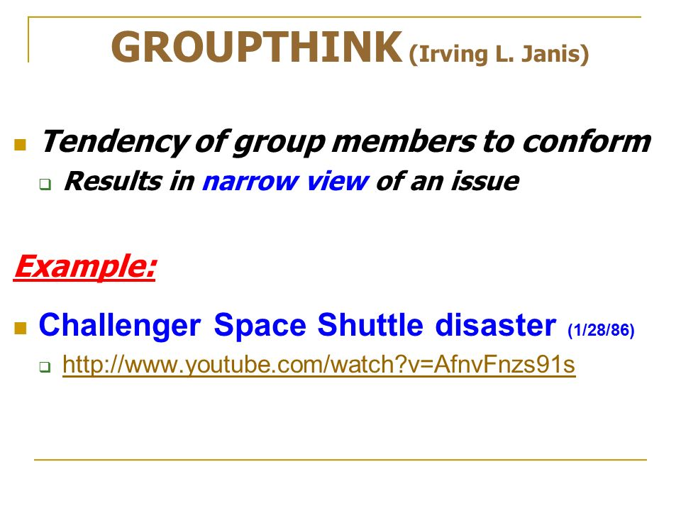 groupthink challenger disaster The official inquiry into the challenger disaster found that the direct cause was  the  groupthink, professor janis said, was not limited to nasa.