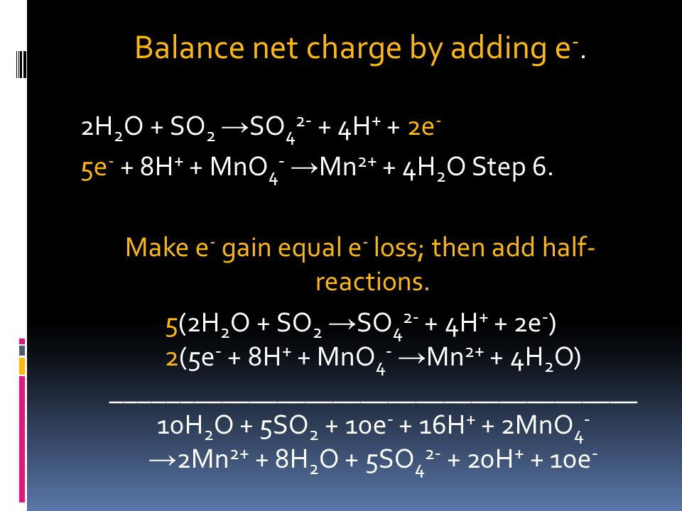 Balance net charge by adding e-.