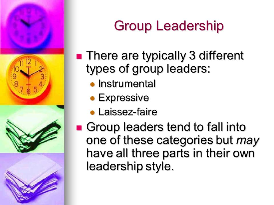Group Leadership There are typically 3 different types of group leaders: Instrumental. Expressive.