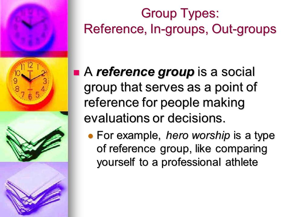 Group Types: Reference, In-groups, Out-groups