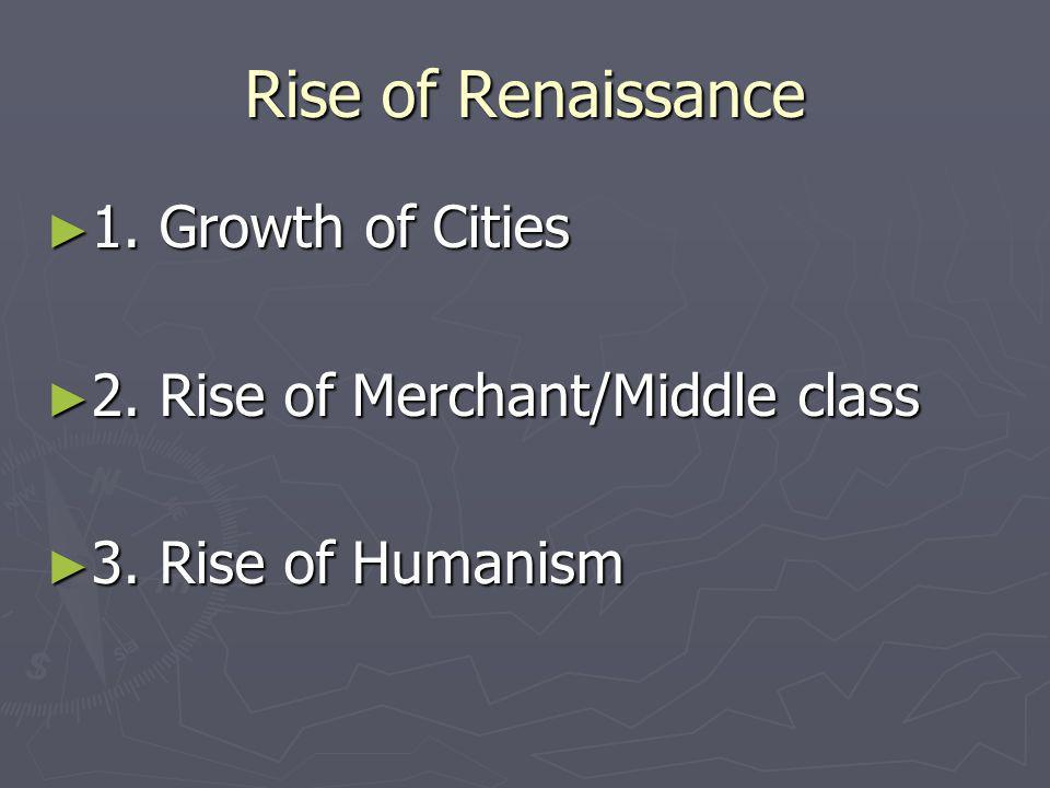 Rise of Renaissance 1. Growth of Cities