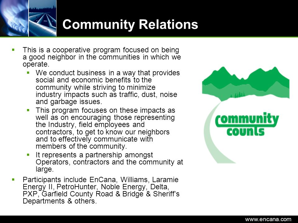 Community Relations This is a cooperative program focused on being a good neighbor in the communities in which we operate.