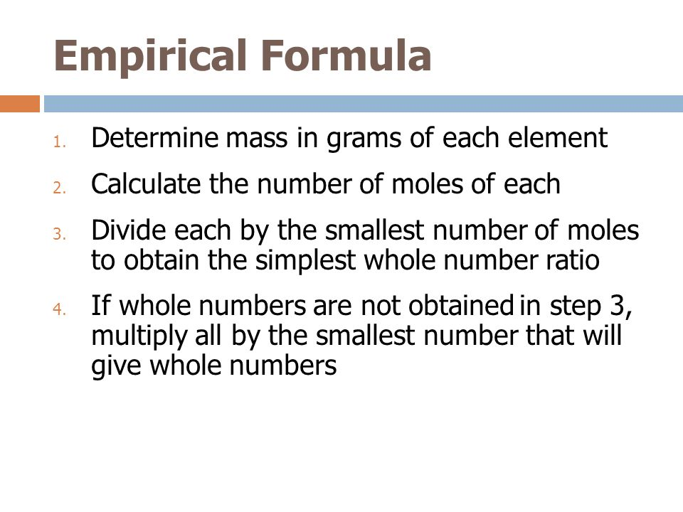 Empirical Formula Determine mass in grams of each element