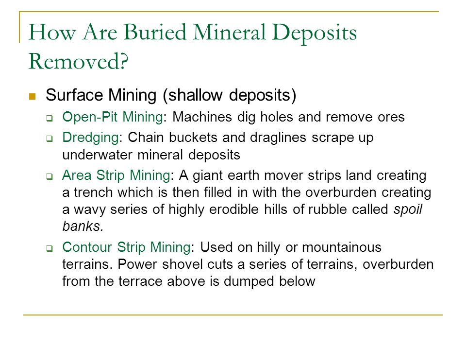How Are Buried Mineral Deposits Removed