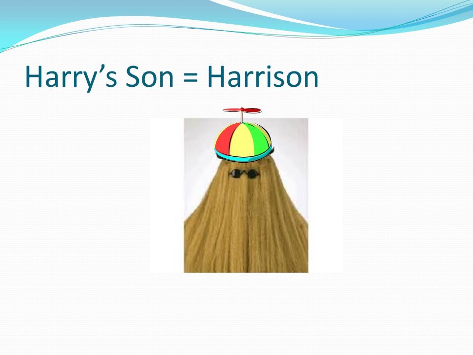 Harry's Son = Harrison …he wears a tie that polks…