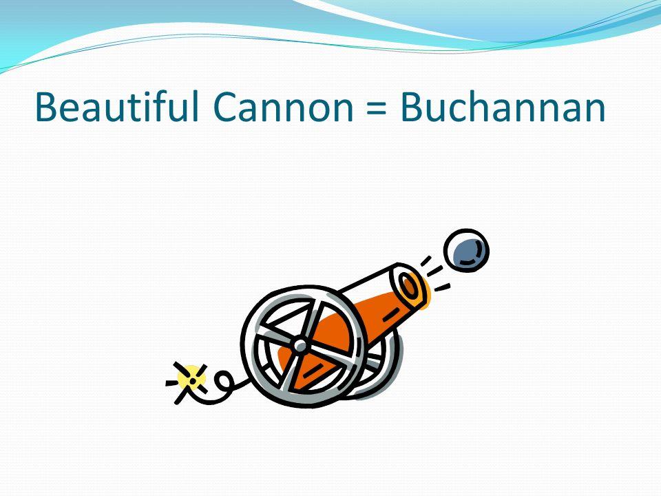 Beautiful Cannon = Buchannan