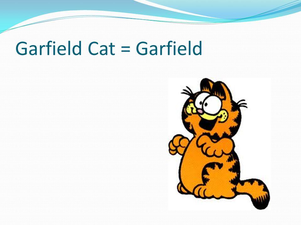 Garfield Cat = Garfield