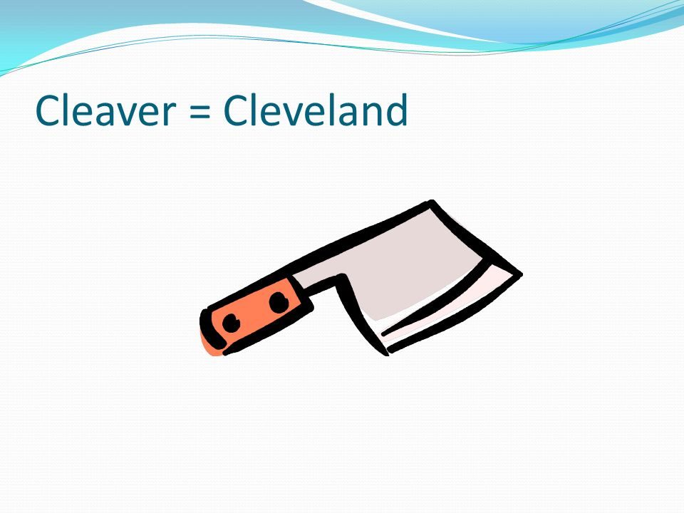 Cleaver = Cleveland Harry's son is holding the cleaver.