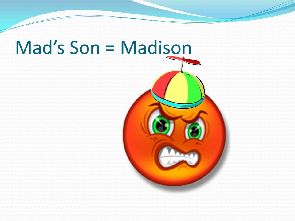 Mad's Son = Madison The other side of this face is a moon with a rose growing out of it.