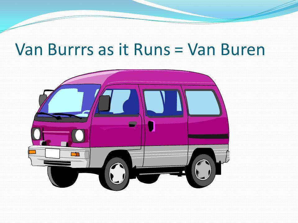 Van Burrrs as it Runs = Van Buren