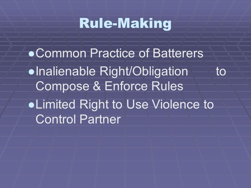 Rule-Making Common Practice of Batterers