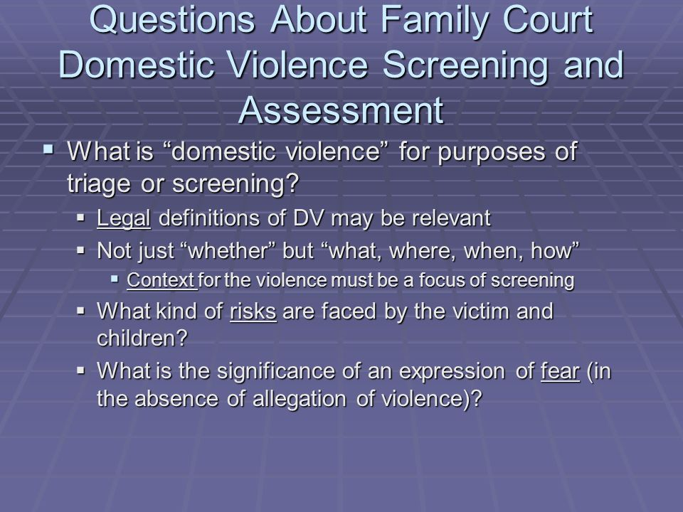 Questions About Family Court Domestic Violence Screening and Assessment