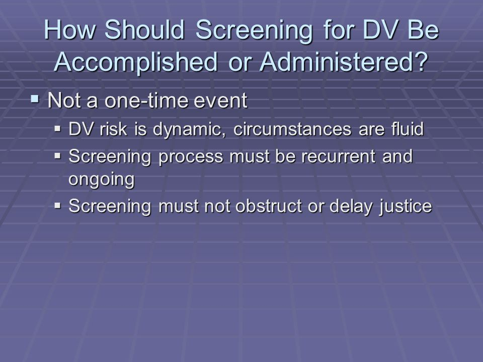 How Should Screening for DV Be Accomplished or Administered