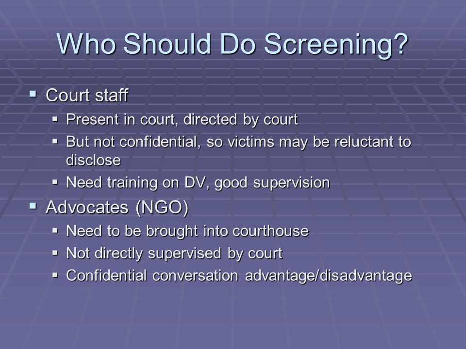 Who Should Do Screening