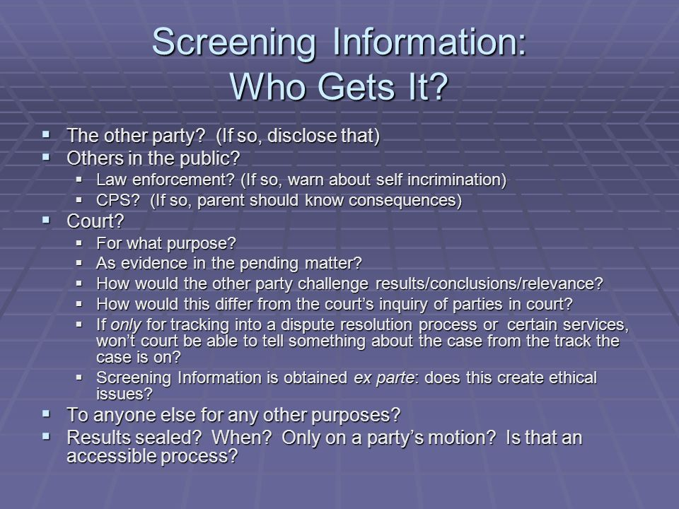 Screening Information: Who Gets It