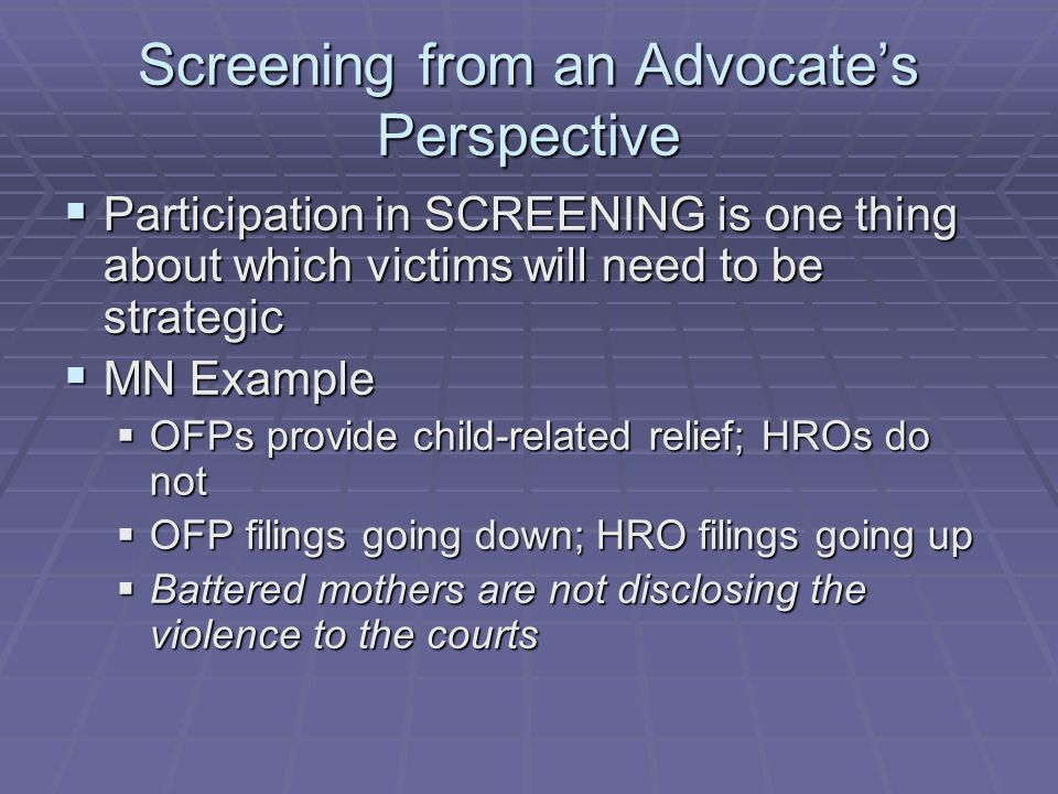 Screening from an Advocate's Perspective