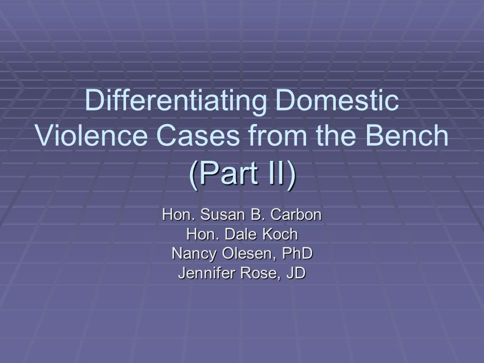 Differentiating Domestic Violence Cases from the Bench (Part II)