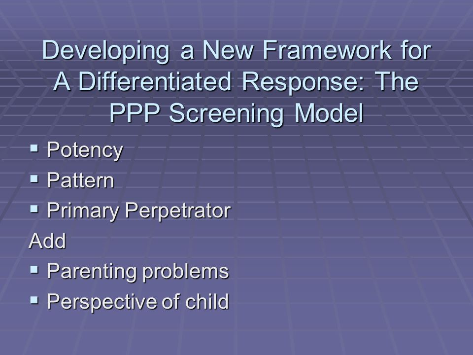 Developing a New Framework for A Differentiated Response: The PPP Screening Model