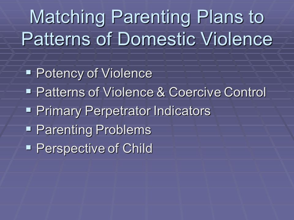 Matching Parenting Plans to Patterns of Domestic Violence