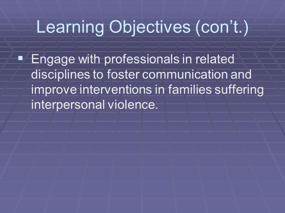 Learning Objectives (con't.)