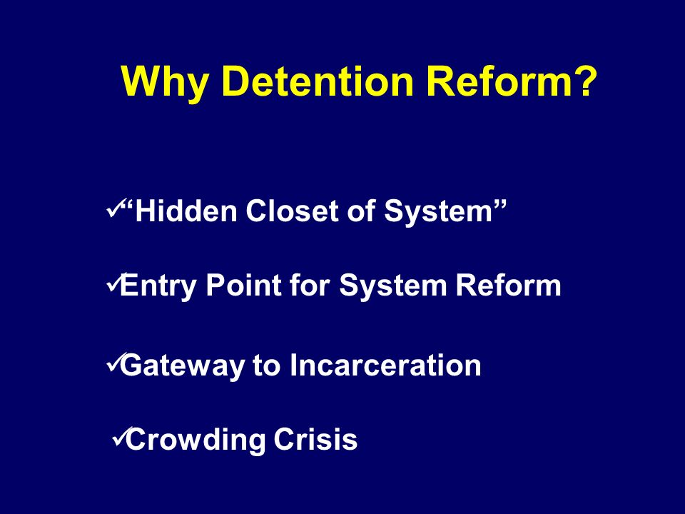 Why Detention Reform Hidden Closet of System