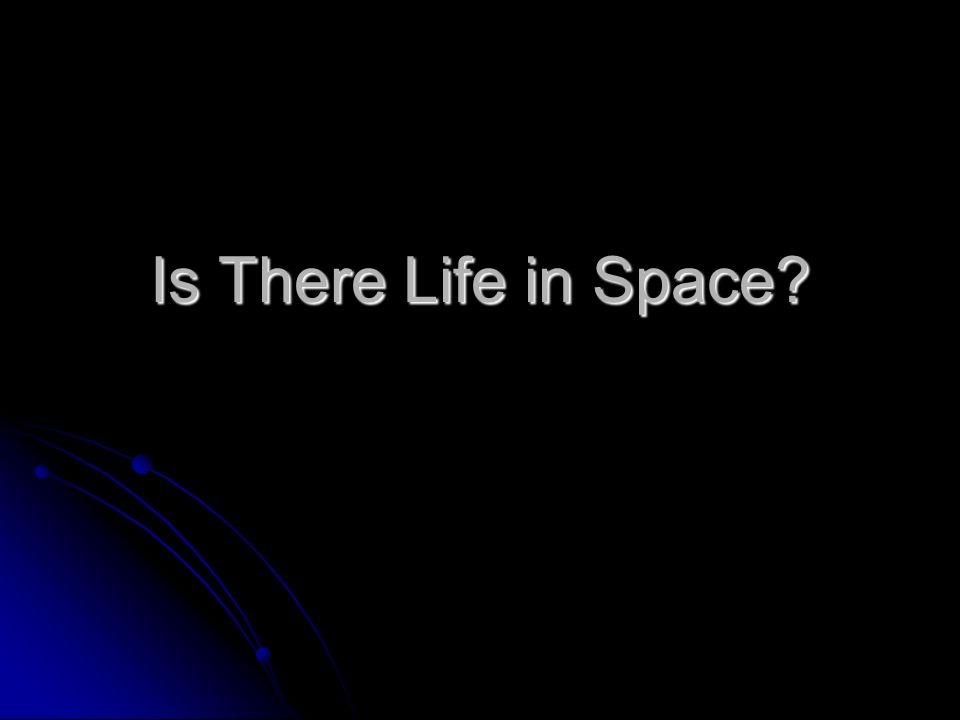 Is There Life in Space