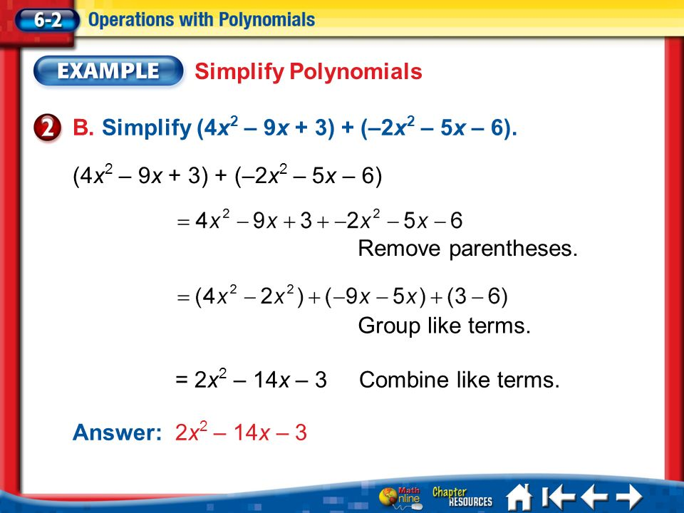 B. Simplify (4x2 – 9x + 3) + (–2x2 – 5x – 6).