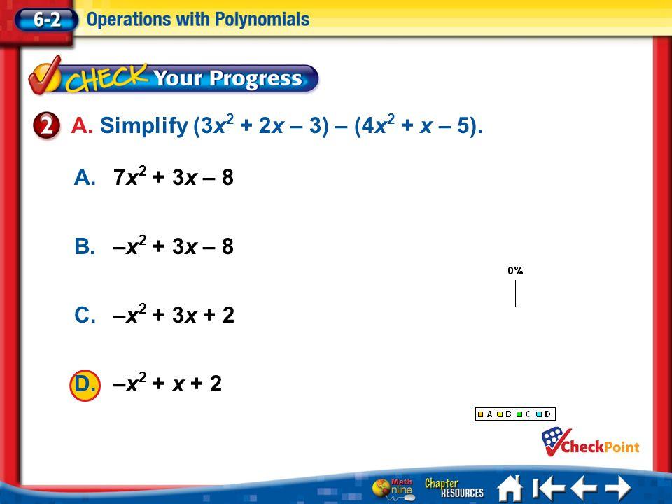 A. Simplify (3x2 + 2x – 3) – (4x2 + x – 5).