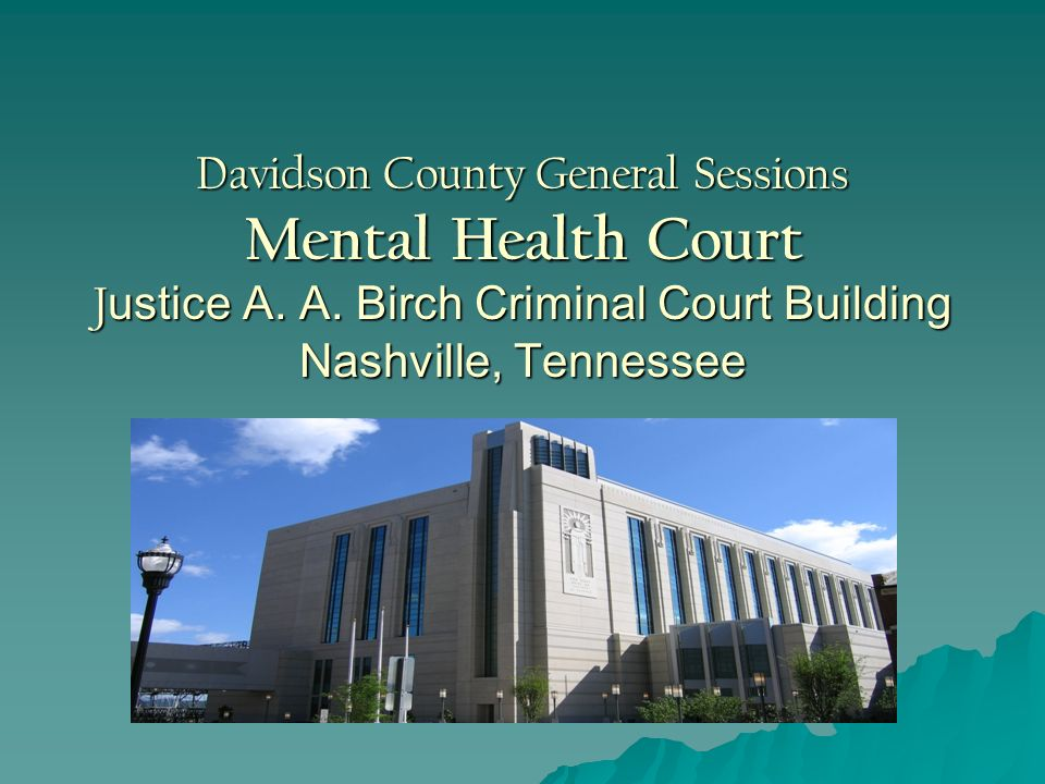 Davidson County General Sessions Mental Health Court Justice A. A