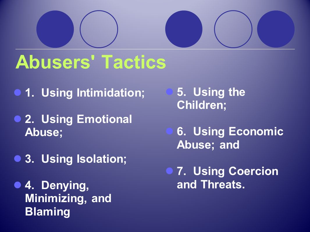 Abusers Tactics 5. Using the Children; 1. Using Intimidation;