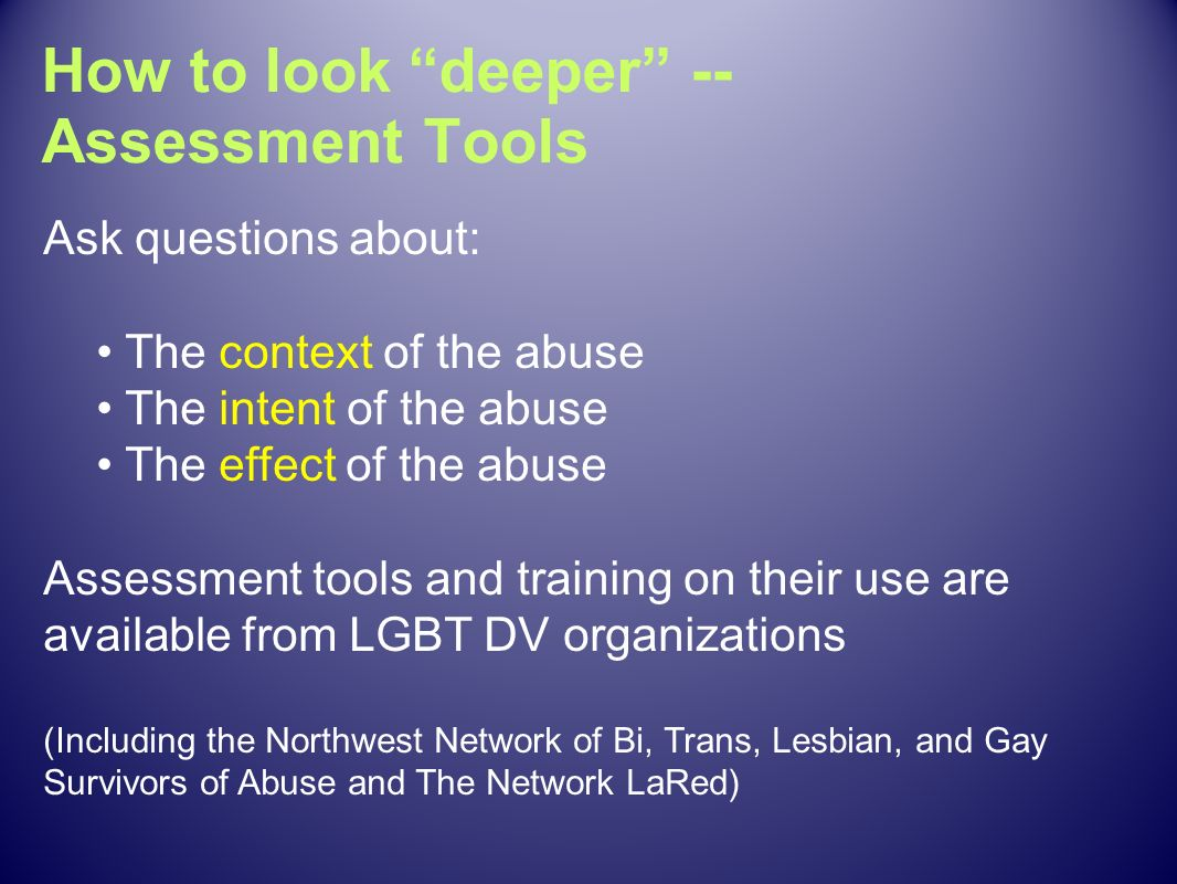 How to look deeper -- Assessment Tools