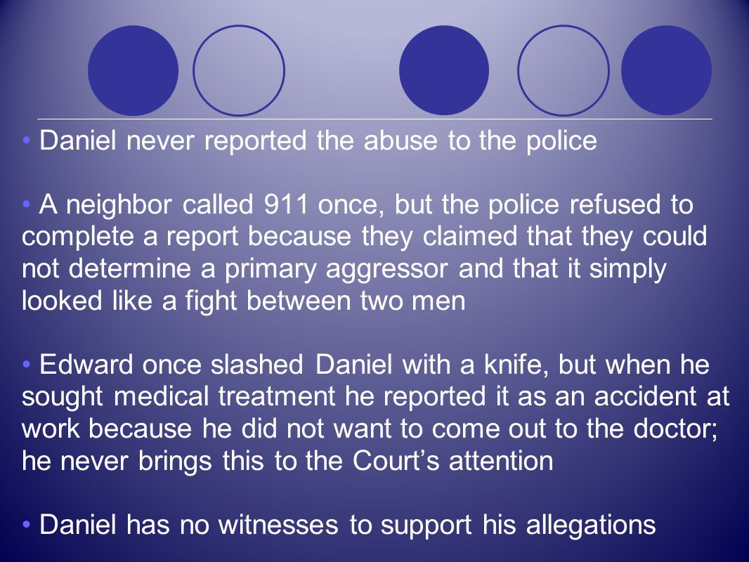 Daniel never reported the abuse to the police