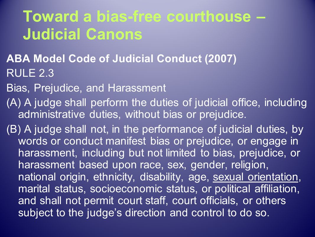 Toward a bias-free courthouse – Judicial Canons