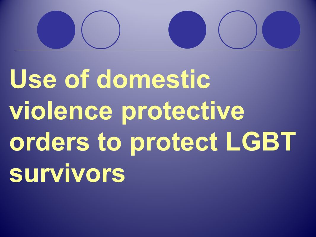 Use of domestic violence protective orders to protect LGBT survivors