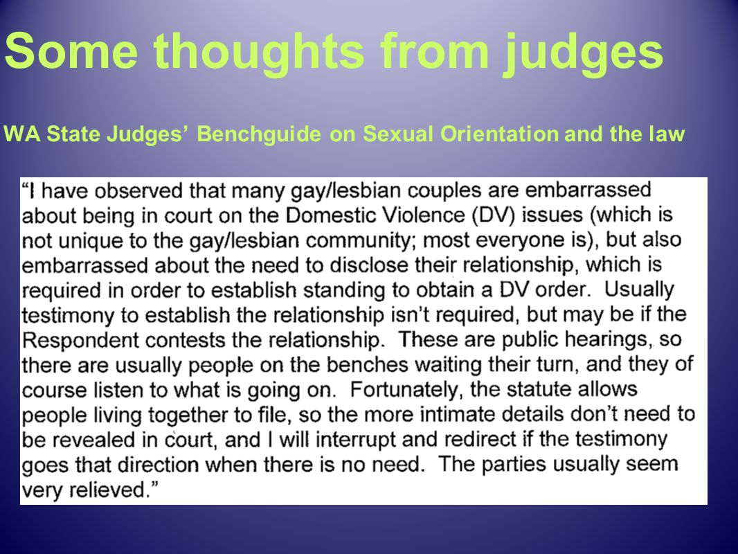 Some thoughts from judges WA State Judges' Benchguide on Sexual Orientation and the law