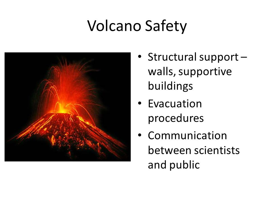 Volcano Safety Structural support – walls, supportive buildings